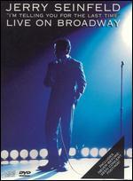 Jerry Seinfeld: I'm Telling You For the Last Time - Live on Broadway -