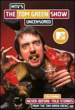 The Tom Green Show: Uncensored