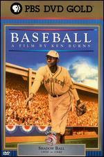 Ken Burns' Baseball: Inning 5 - Shadow Ball
