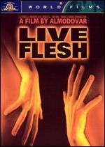 Live Flesh - Pedro Almod�var