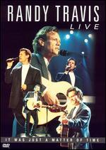 Randy Travis Live-It Was Just a Matter of Time
