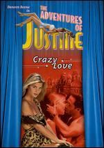 Adventures of Justine: Crazy Love