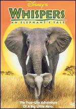 Disney's Whispers: An Elephant's Tale - Dereck Joubert