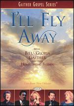 Bill and Gloria Gaither and Their Homecoming Friends: I'll Fly Away - Live from New Orleans