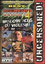 Best of Backyard Wrestling 4 Random Acts of Violence