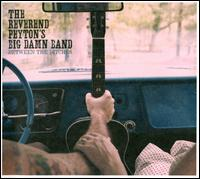 Between the Ditches - The Reverend Peyton's Big Damn Band