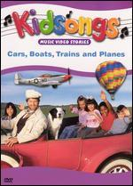 Kidsongs: Cars, Boats, Trains and Planes