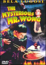 The Mysterious Mr. Wong - William Nigh
