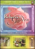 Rebecca's Garden, Vol. 2: Rose Gardening -