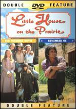 Little House on the Prairie: the Premiere/Remember Me