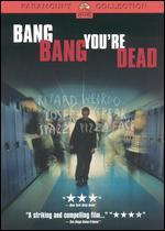 Bang Bang You're Dead -