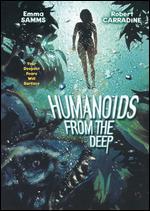 Humanoids from the Deep - Jeff Yonis