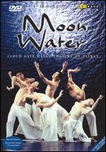 Cloud Gate Dance Theater of Taiwan: Moon Water