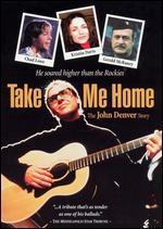 Take Me Home-the John Denver Story (Biopic)
