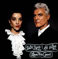 Love This Giant - David Byrne & St. Vincent