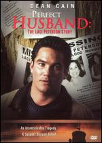 The Perfect Husband: The Laci Peterson Story - Roger Young