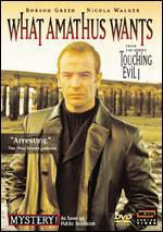 Touching Evil: What Amathus Wants