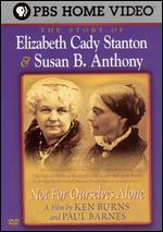 The Not for Ourselves Alone: The Story of Stanton & Anthony - Ken Burns