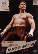 Wwe: Cheating Death, Stealing Life-the Eddie Guerrero Story