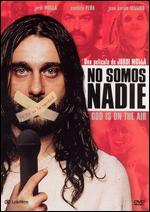 God is on the Air: No Somos Nadie