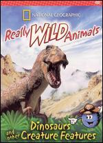National Geographic Really Wild Animals: Dinosaurs and Other Creature Features