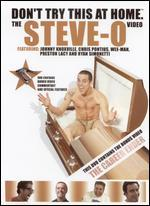Don't Try This at Home-the Steve-O Video
