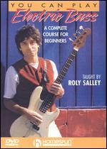Roly Salley: You Can Play Electric Bass: A Complete Course, Level 1