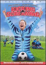 Kicking & Screaming (Full Screen)