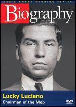 Biography: Lucky Luciano - Chairman of the Mob