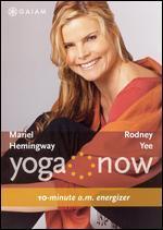 Yoga Now: 10-Minute a.M. Energizer & 10-Minute P.M. De-Stressor