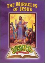 Greatest Adventure Stories from the Bible: The Miracles of Jesus