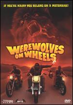 Werewolves on Wheels - Mark Levestue; Michel Levesque