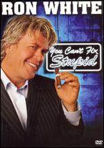 Ron White: You Can't Fix Stupid - Michael Drumm