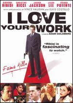 I Love Your Work - Adam Goldberg