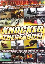"""Knocked the """"F"""" Out"""