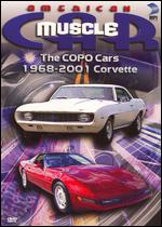 American MuscleCar: The COPO Cars/1968-2001 Corvette -