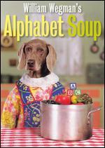 William Wegman: Alphabet Soup