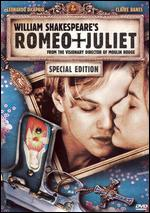 William Shakespeare's Romeo + Juliet [Special Edition] - Baz Luhrmann
