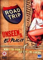Road Trip Unseen & Explicit