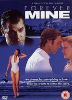 Forever Mine - Paul Schrader