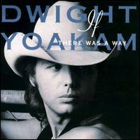 If There Was a Way - Dwight Yoakam