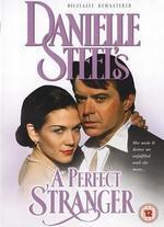 Danielle Steel's 'A Perfect Stranger' - Michael L. Miller; Michael Miller