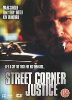 Street Corner Justice [Import Anglais]