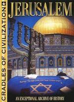 Cradles of Civilization: Jerusalem -
