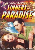 Sinners in Paradise - James Whale