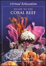 Virtual Relaxation: Escape to the Coral Reef