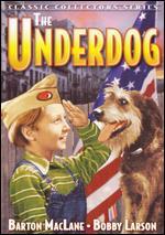 The Underdog - William Nigh