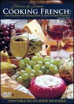 Cooking French, Vol. 2: The Cuisine of Burgundy and Southern France