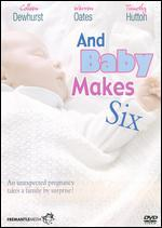 And Baby Makes Six