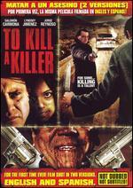 To Kill a Killer / Matar a Un Asesino (2 Versions)